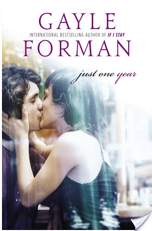 Just One Year by Gayle Forman- Review
