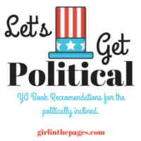 Let's Get Political: YA Book Recs For the Politically Inclined