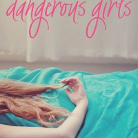Dangerous Girls by Abigail Haas- Review