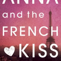 Anna and the French Kiss by Stephanie Perkins- Review Proving I am Probably the Last Person on the Planet to Read This Book