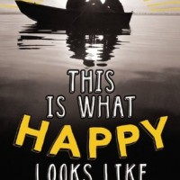 This Is What Happy Looks Like by Jennifer E. Smith- Review