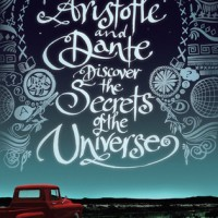 Aristotle and Dante Discover the Secrets of the Universe by Benjamin Alire Sáenz- Review