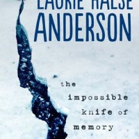 The Impossible Knife of Memory by Laurie Halse Anderson- Review