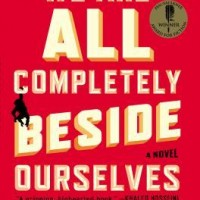 We Are All Completely Beside Ourselves by Karen Joy Fowler- Review