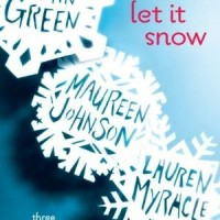 Let It Snow by John Green, Maureen Johnson and Lauren Myracle- Review