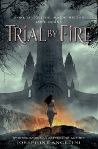 Flailing Everywhere Over Trial By Fire by Josephine Angelini- A Raving Review