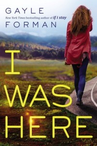 I Was Here by Gayle Forman | Review