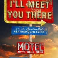 I'll Meet You There by Heather Demetrios | Review