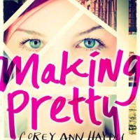 Making Pretty by Corey Ann Haydu | ARC Review