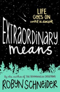 Extraordinary Means by Robyn Schneider | ARC Review