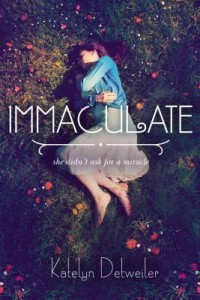 Immaculate by Katelyn Detweiler | ARC Review