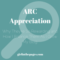 ARC Appreciation: A Discussion on the Rewarding ARC Experience and Balancing Review Copies