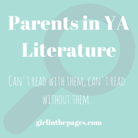 Parents in YA Literature: Can't Read With Them, Can't Read Without Them