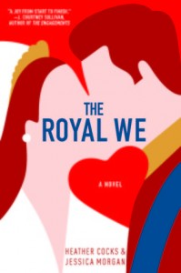 The Royal We by Heather Cocks and Jessica Morgan   Review