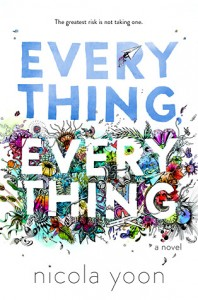Everything, Everything by Nicola Yoon | ARC Review