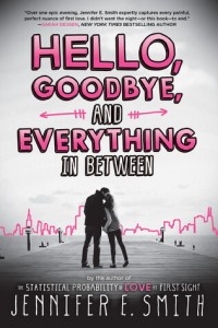 From Plot to Personal: Hello, Goodbye, and Everything In Between by Jennifer E Smith