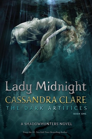 Lady Midnight (The Dark Artifices, #1) by Cassandra Clare