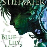 Blue Lily, Lily Blue by Maggie Stiefvater | Review