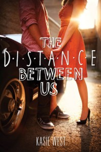 The Distance Between Us by Kasie West | Review
