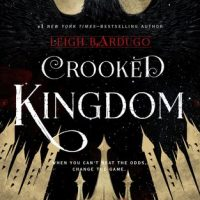 Crooked Kingdom by Leigh Bardugo | A Long Overdue Review