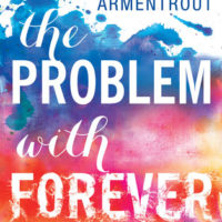 The Problem with Forever by Jennifer L. Armentrout | Review