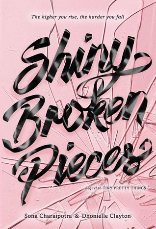Shiny Broken Pieces (Tiny Pretty Things, #2) by Sona Charaipotra, Dhonielle Clayton