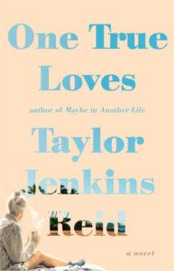 One True Loves by Taylor Jenkins Reid | Review