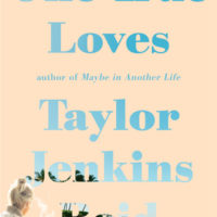 One True Loves by Taylor Jenkins Reid | Review