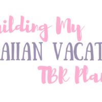 Building My Hawaiian Vacation TBR Plan