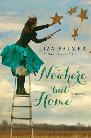 Nowhere but Home: A Novel by Liza Palmer