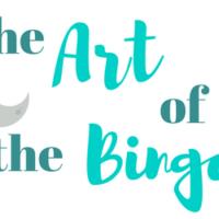 The Art of the Binge