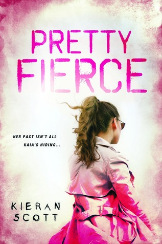 Pretty Fierce by Kieran Scott