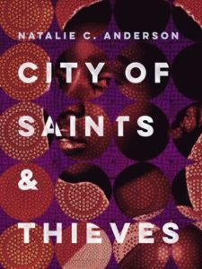 City of Saints & Thieves by Natalie C. Anderson | Mini Review