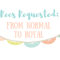 Recommendations Requested [2]: From Normal to Royal