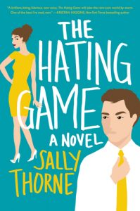 The Hating Game by Sally Thorne | Reviving My Faith in Romance