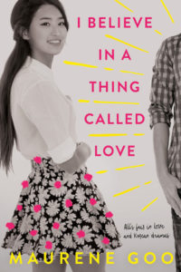 I Believe in a Thing Called Love by Maurene Goo | ARC Review