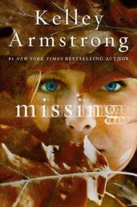 Missing by Kelley Armstrong | ARC Review
