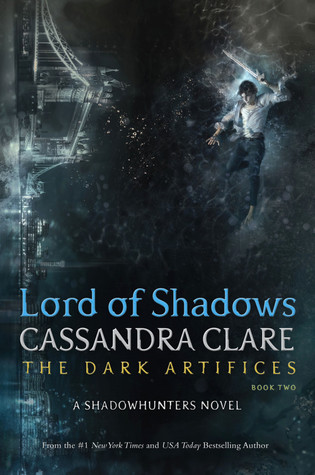 Lord of Shadows (The Dark Artifices #2) by Cassandra Clare | Review