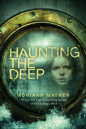 Haunting the Deep (How to Hang a Witch, #2) by Adriana Mather