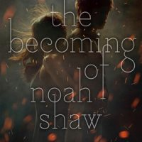 The Becoming of Noah Shaw by Michelle Hodkin | ARC Review