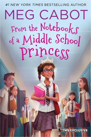 From the Notebooks of a Middle School Princess (From the Notebooks of a Middle School Princess, #1) by Meg Cabot