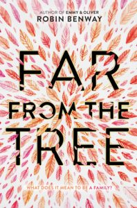 Far From the Tree by Robin Benway | Review