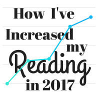 How I've Increased My Reading in 2017