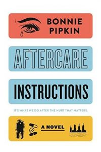 Aftercare Instructions by Bonnie Pipkin | Review