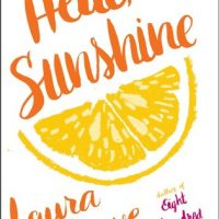 Mini Reviews | Hello, Sunshine and Eight Hundred Grapes by Laura Dave