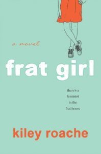 Frat Girl by Kiley Roache | ARC Review