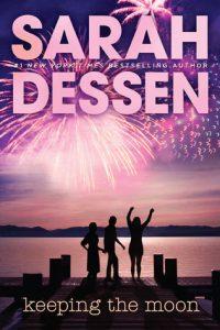 Sarah Dessen Mini Reviews: Keeping the Moon & This Lullaby