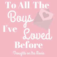 Thoughts on To All the Boys I've Loved Before