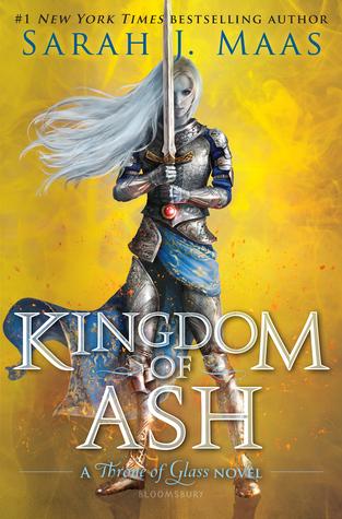 Kingdom of Ash (Throne of Glass, #7) by Sarah J. Maas