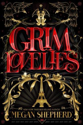 Grim Lovelies (Grim Lovelies, #1) by Megan Shepherd